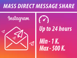 Instagram - Mass Direct Message Share Min 1k Max 500k