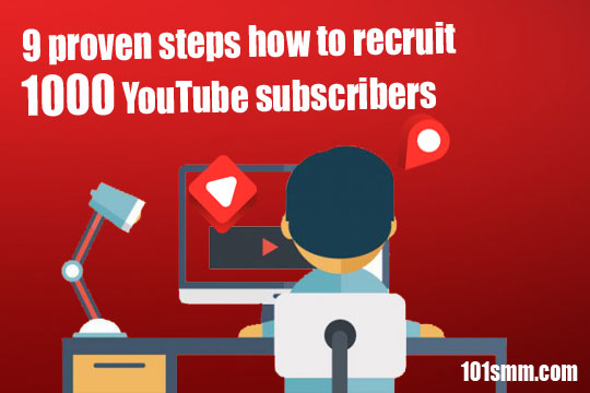 9 steps how to get 1000 YouTube subscribers
